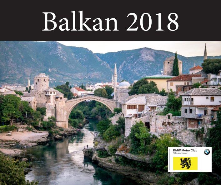 Bekijk Balkan 2018 op Marnix Van Marcke