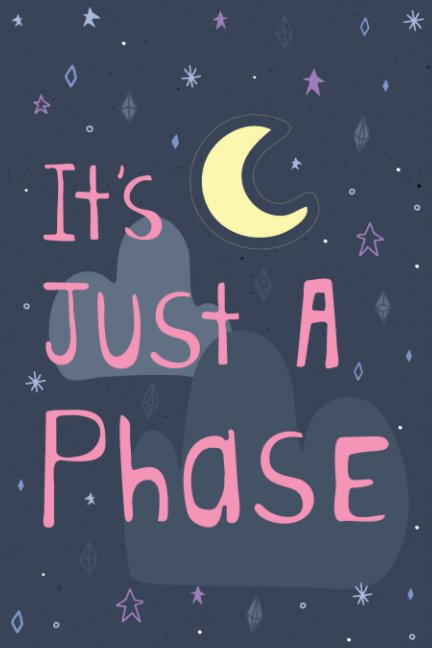 View Just a Phase Journal by Amber Leigh Fagan