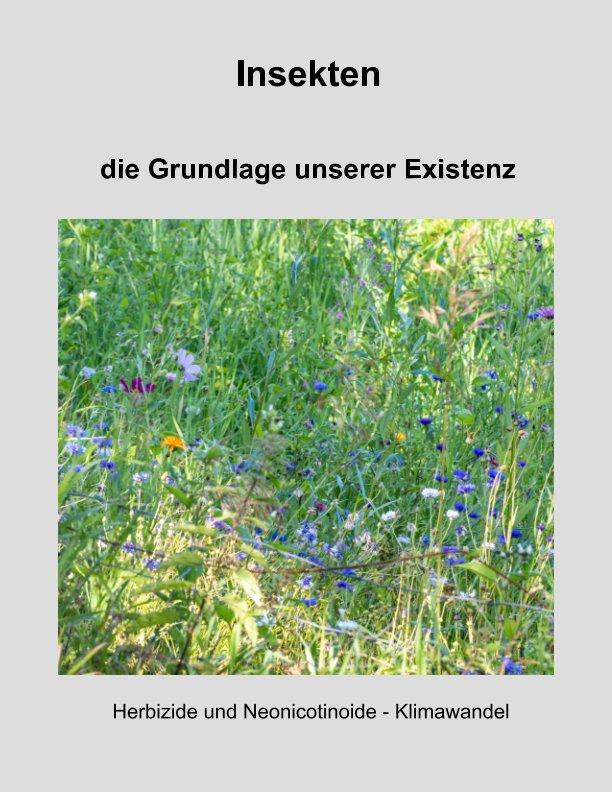 View unsere Lebensgrundlage - Insekten by ulrich kloes