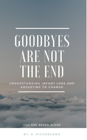 View Goodbyes Are Not The End by A. Riccobuano