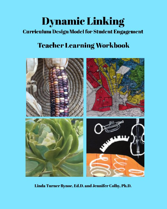 View Dynamic Linking: Curriculum Design Model for Student Engagement by Linda Bynoe, Jennifer Colby