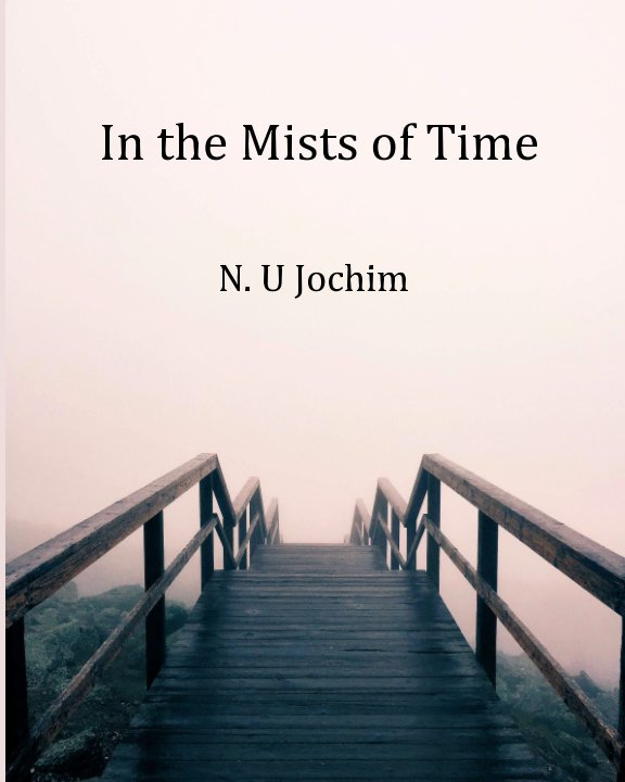 View In the Mists of Time by N. U. Jochim