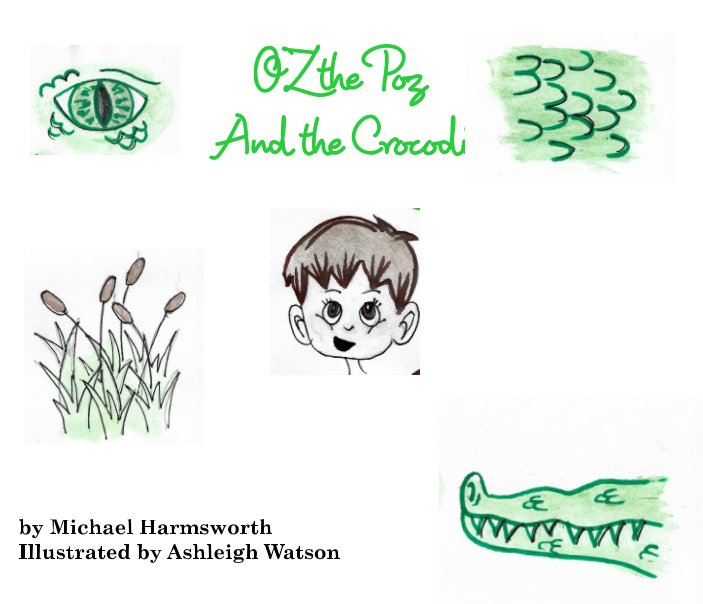 View Oz the Poz and the Crocodile by Michael Harmsworth