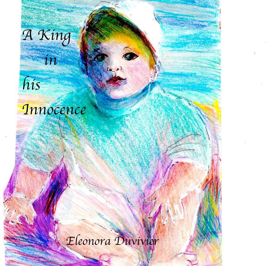 Bekijk A King in his Innocence op Eleonora Duvivier
