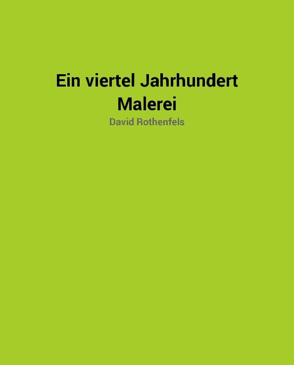 View Ein viertel Jahrhundert by David Rothenfels