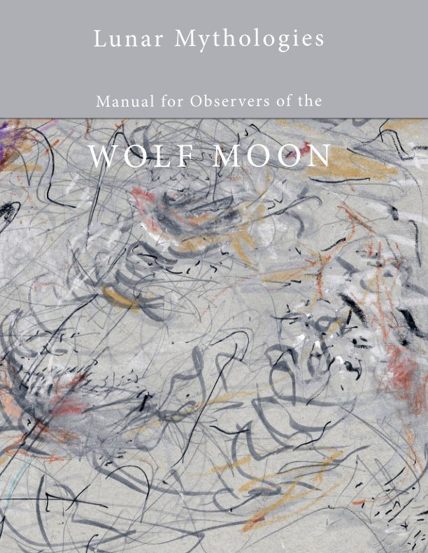 View Lunar Mythologies: Manual for Observers of the Wolf Moon by Female Background