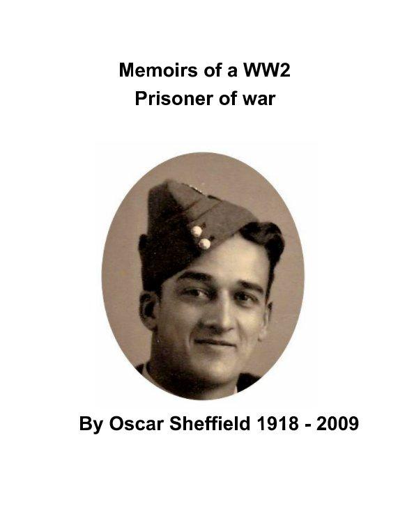 View Memoirs of a WW2 Prisoner of war by Bob Smart