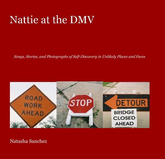 View Nattie at the DMV by Natasha Sanchez