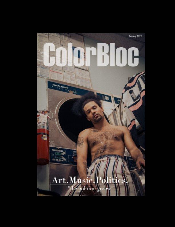 View Art. Music. Politics. by ColorBloc Magazine