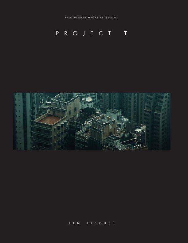 View Project T by Jan Urschel