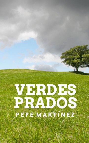 View Verdes prados by Pepe Martínez