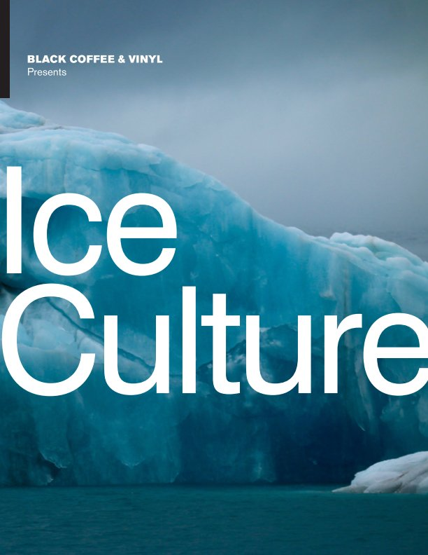 View Black Coffee and Vinyl Presents Ice Culture by Willona Sloan