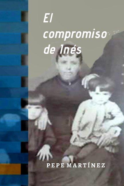 View El compromiso de Inés by Pepe Martínez