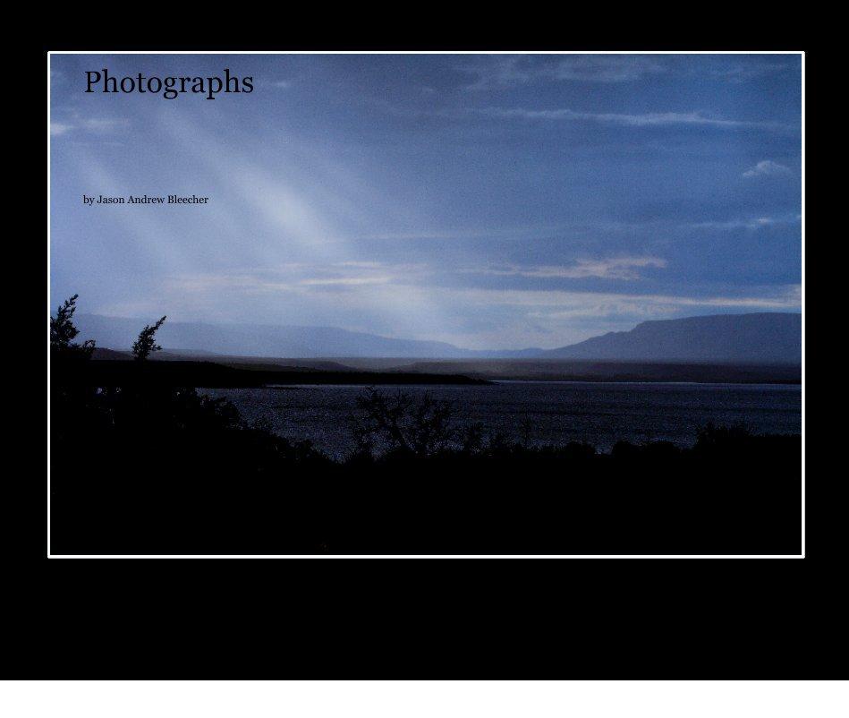 View Photographs by Jason Andrew Bleecher