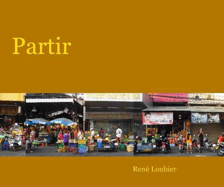 View Partir by René Loubier