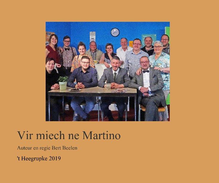 View Vir miech ne Martino by 't Heegrupke 2019