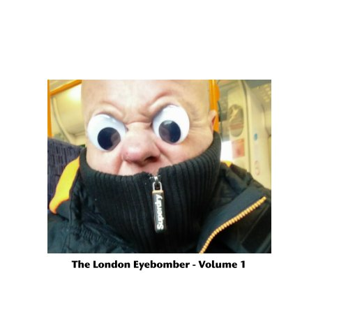 Bekijk The London Eyebomber Volume I op The London Eyebomber