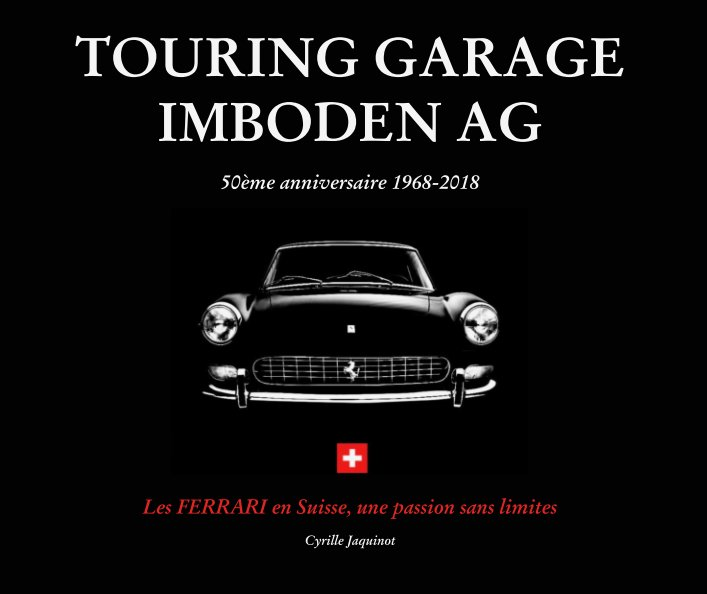 View Touring Garage IMBODEN - 50ème anniversaire by Cyrille Jaquinot