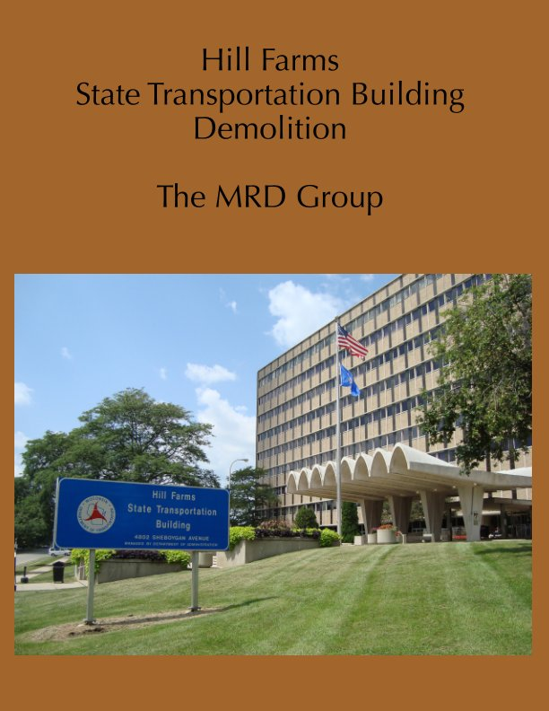 Ver Hill Farms State Transportation Building Demolition por Mark Golbach