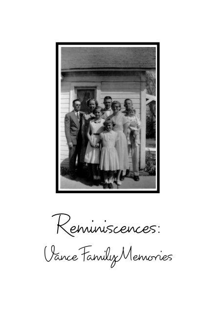 View Reminiscences: Vance Family Memories by Glenda Lewis
