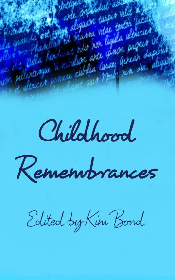 View Childhood Remembrances by Edited by Kim Bond