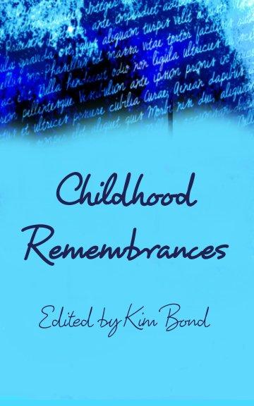 Ver Childhood Remembrances por Edited by Kim Bond
