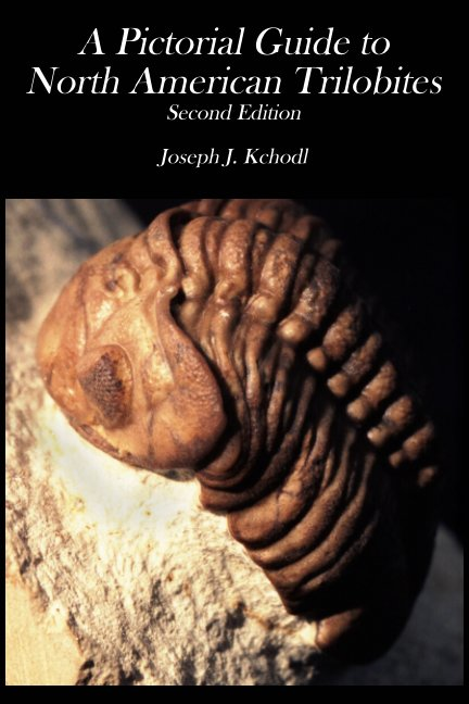 View Pictorial Guide to North American Trilobites by Joseph J. Kchodl