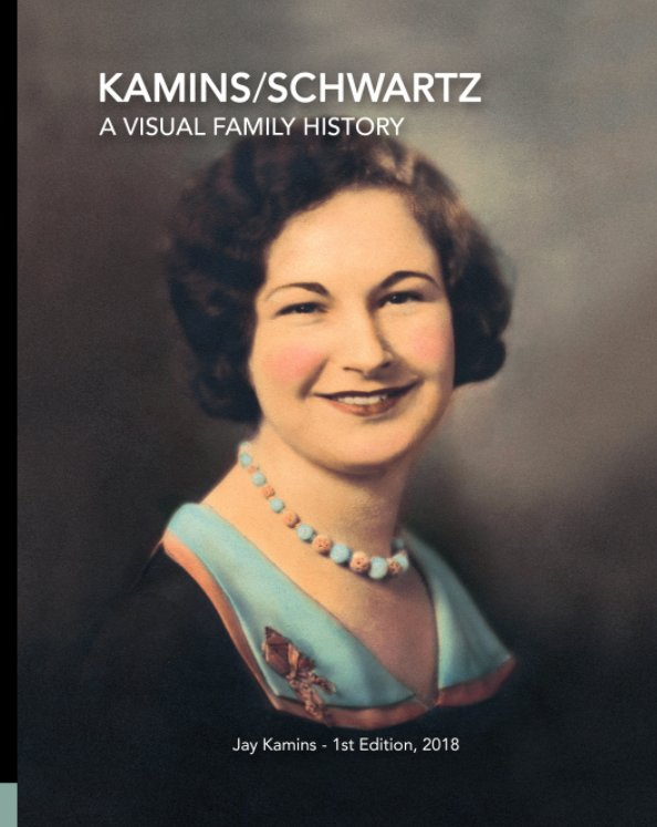 View Kamins/Schwartz - A Visual Family History by Jay Kamins