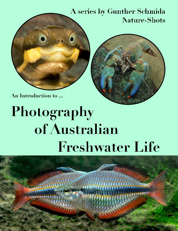 Ver Introduction to - Photography of Austalian Freshwater Life por Gunther Schmida