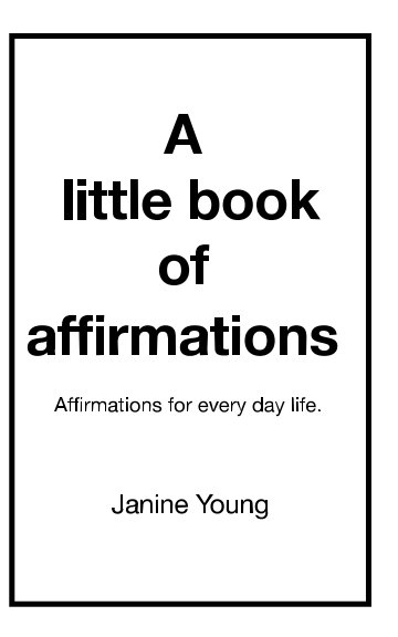 View A little book of affirmations by A lifelong journey