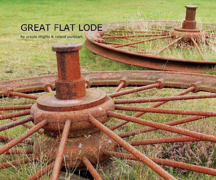 View GREAT FLAT LODE by ursula stiglitz & roland purkhart