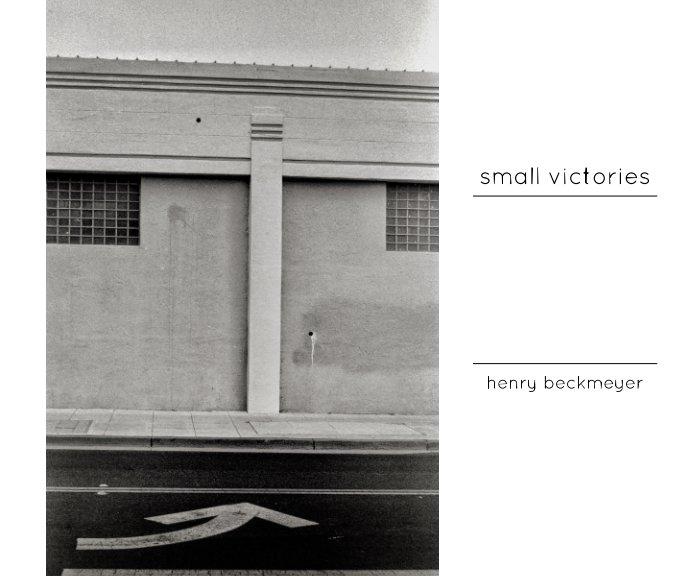 Ver Small Victories por Henry Beckmeyer
