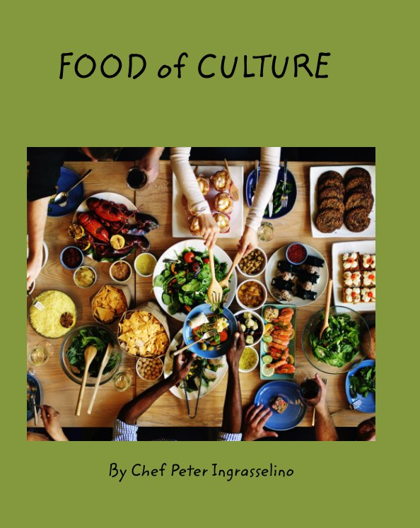 View Food of Culture by Peter Ingrasselino