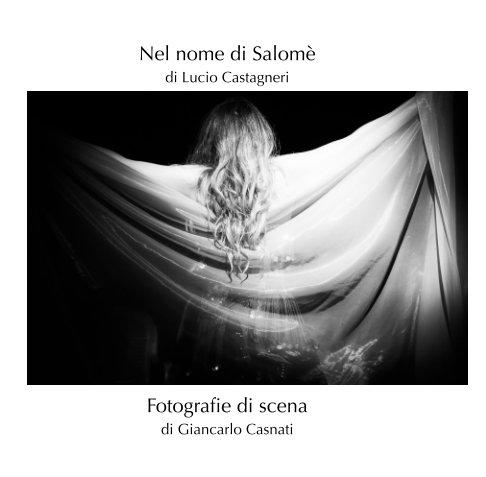 View Nel nome di Salomè by Giancarlo Casnati