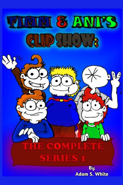 View Clip Show SERIES 1 by Adam S. White