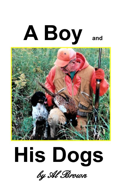 View A Boy and His Dogs by Al Brown