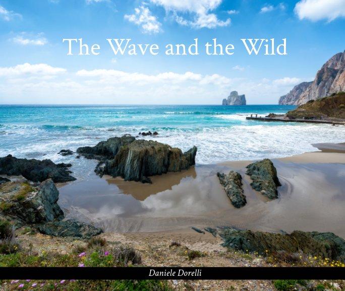 Visualizza The Wave and the Wild di Daniele Dorelli