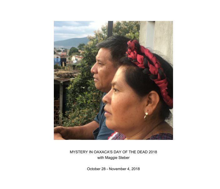 Ver MYSTERY IN OAXACA'S DAY OF THE DEAD 2018 with Maggie Steber por Photo Xpeditions