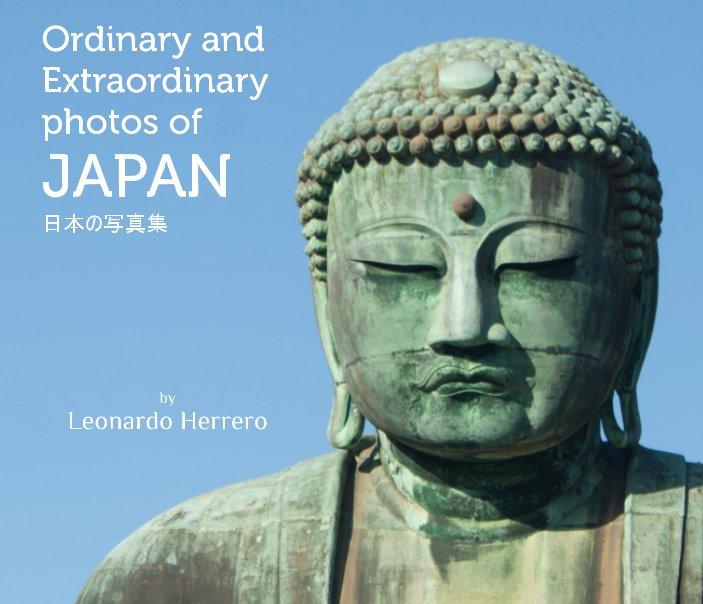 View Ordinary and Extraordinary photos of Japan by Leonardo Herrero