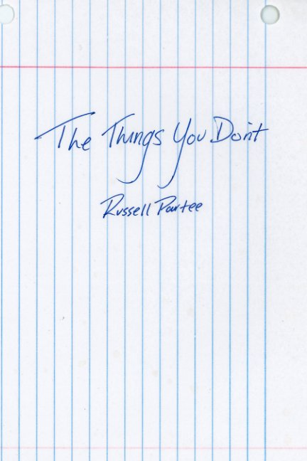 View The Things You Don't by Russell Partee