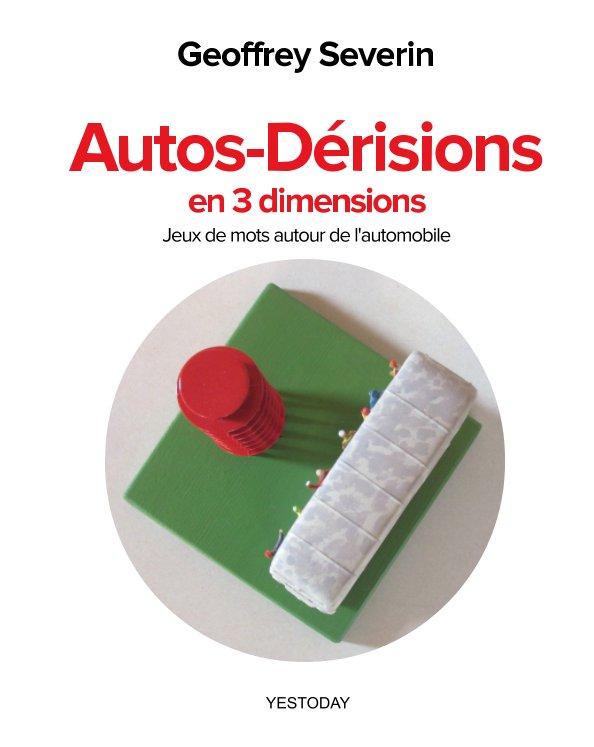 View AUTOS-DERISIONS en 3D by Geoffrey Severin