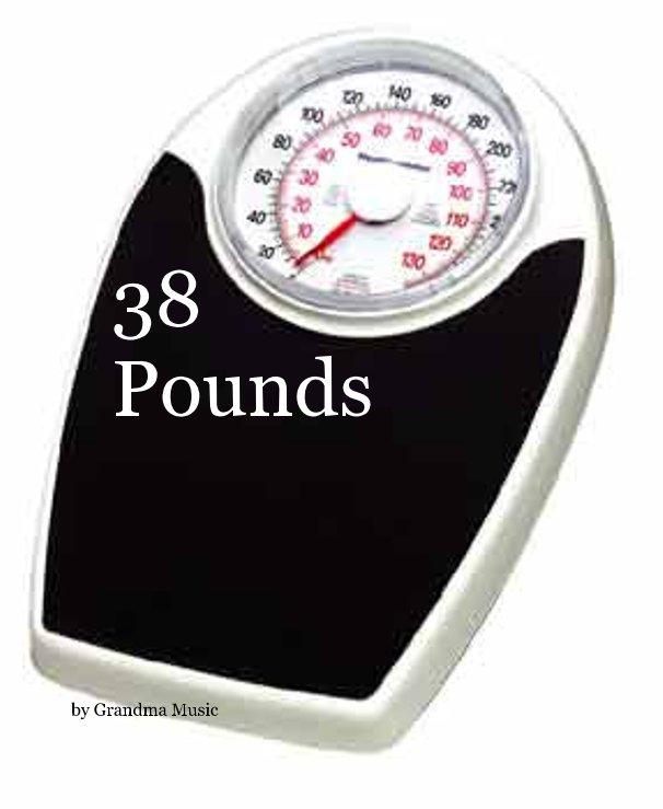 Ver 38 Pounds por Grandma Music