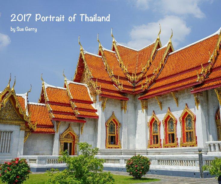 Bekijk 2017 Portrait of Thailand op Sue Gerry