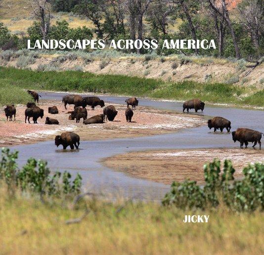 View LANDSCAPES ACROSS AMERICA by JICKY