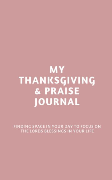 View My Thanksgiving and Praise Journal by Natalie Duffy