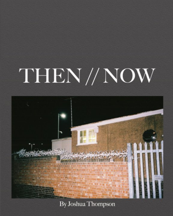 View Then Now by Joshua Thompson