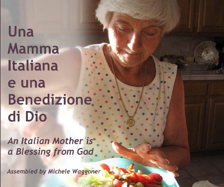 View Una Mamma Italiana e una Benedizione di Dio by Michele Waggoner