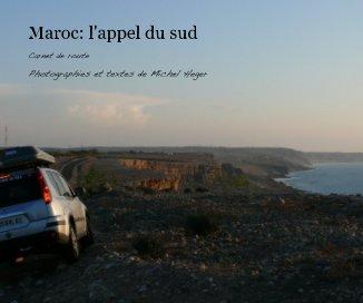 Maroc: l'appel du sud - Voyages livre photo