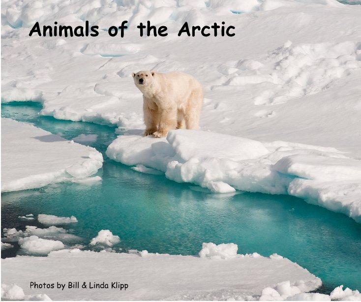 View Animals of the Arctic by Bill & Linda Klipp