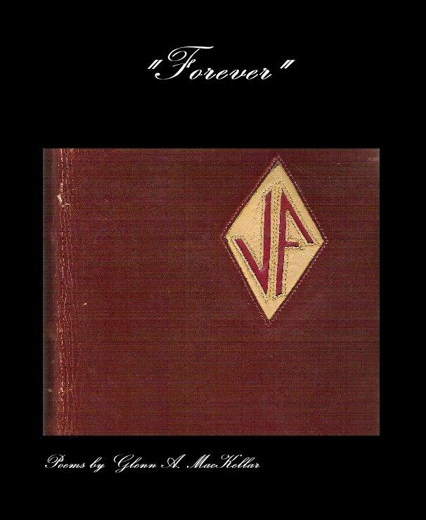 """Bekijk """"Forever"""" op Poems by Glenn A. MacKellar"""